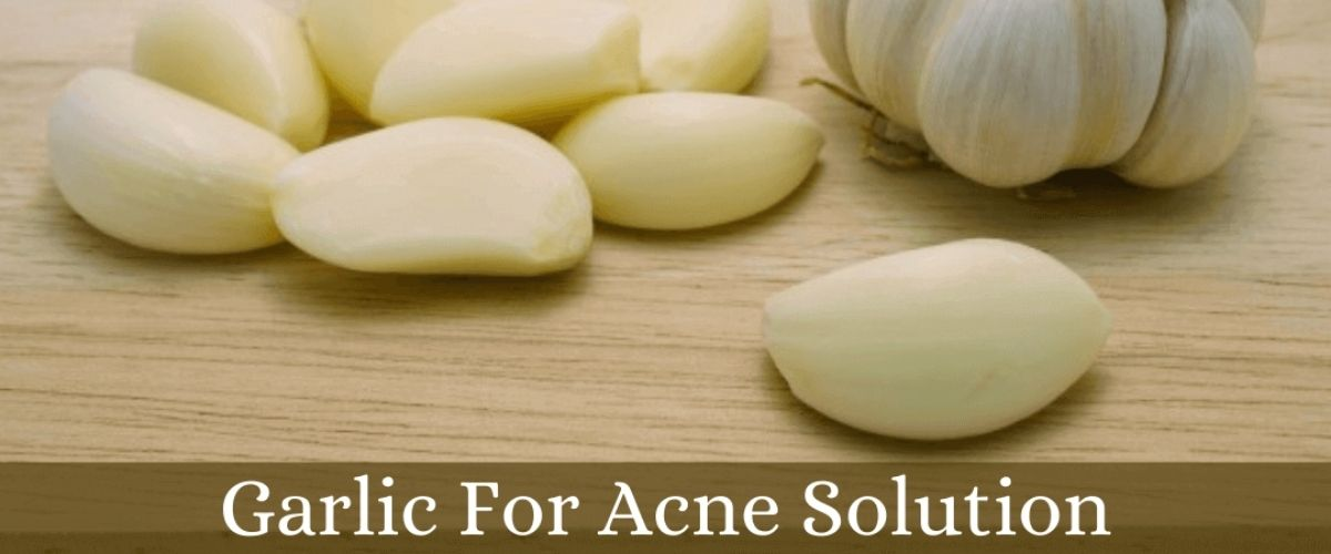 Garlic For Acne Solution